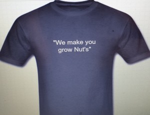 """We make you grow Nuts"" T-shirt"