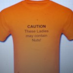 Caution These Ladies may contain Nuts T-shirt by Lady Pollen